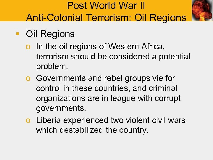 Post World War II Anti-Colonial Terrorism: Oil Regions § Oil Regions o In the