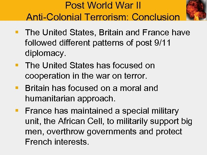 Post World War II Anti-Colonial Terrorism: Conclusion § The United States, Britain and France
