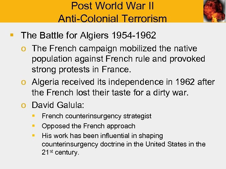 Post World War II Anti-Colonial Terrorism § The Battle for Algiers 1954 -1962 o
