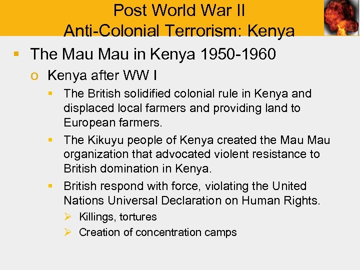 Post World War II Anti-Colonial Terrorism: Kenya § The Mau in Kenya 1950 -1960