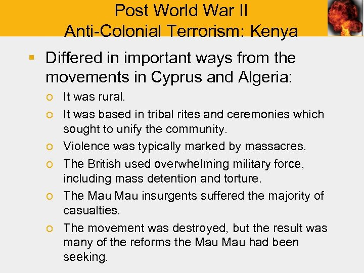 Post World War II Anti-Colonial Terrorism: Kenya § Differed in important ways from the