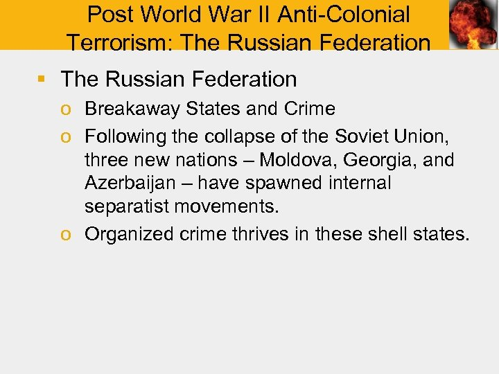 Post World War II Anti-Colonial Terrorism: The Russian Federation § The Russian Federation o
