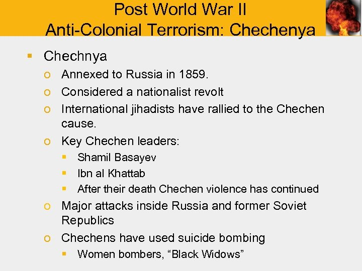 Post World War II Anti-Colonial Terrorism: Chechenya § Chechnya o Annexed to Russia in