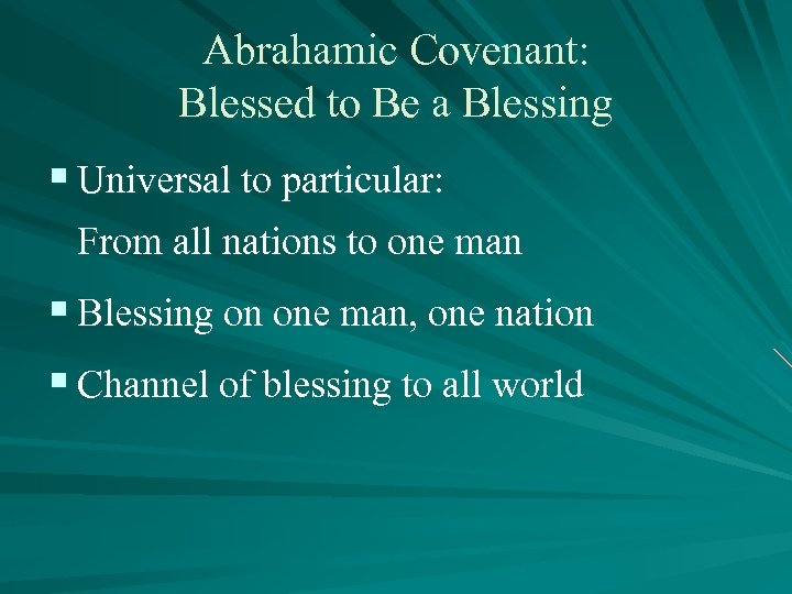 Abrahamic Covenant: Blessed to Be a Blessing § Universal to particular: From all nations