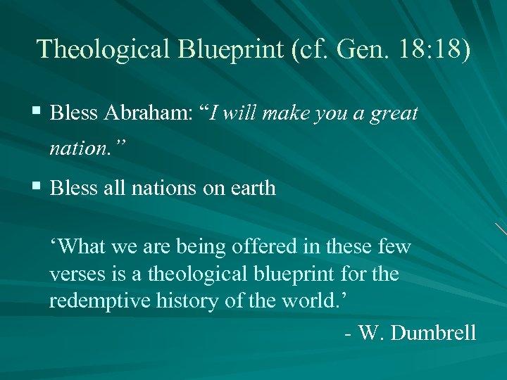 """Theological Blueprint (cf. Gen. 18: 18) § Bless Abraham: """"I will make you a"""