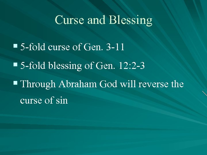 Curse and Blessing § 5 -fold curse of Gen. 3 -11 § 5 -fold