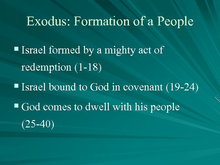 Exodus: Formation of a People § Israel formed by a mighty act of redemption