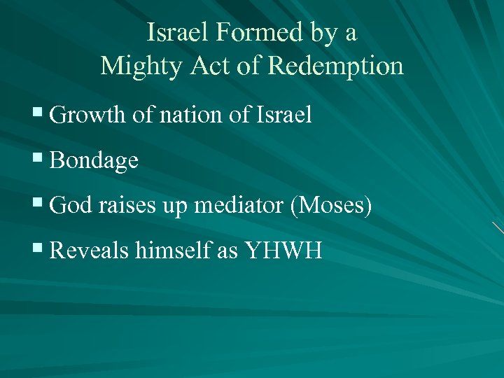 Israel Formed by a Mighty Act of Redemption § Growth of nation of Israel
