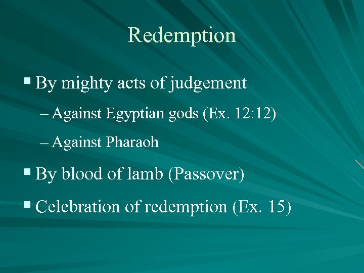 Redemption § By mighty acts of judgement – Against Egyptian gods (Ex. 12: 12)