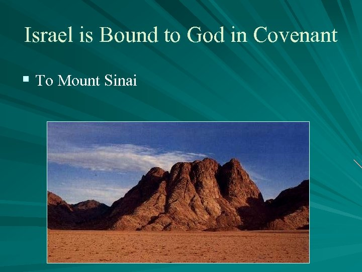 Israel is Bound to God in Covenant § To Mount Sinai