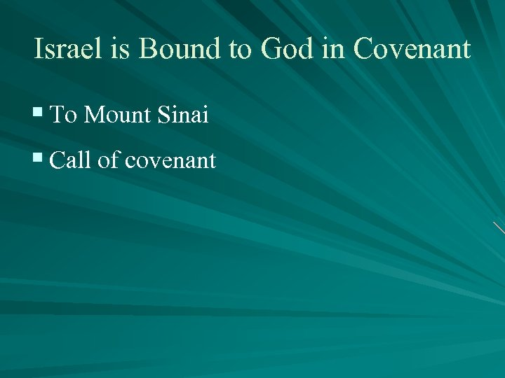 Israel is Bound to God in Covenant § To Mount Sinai § Call of