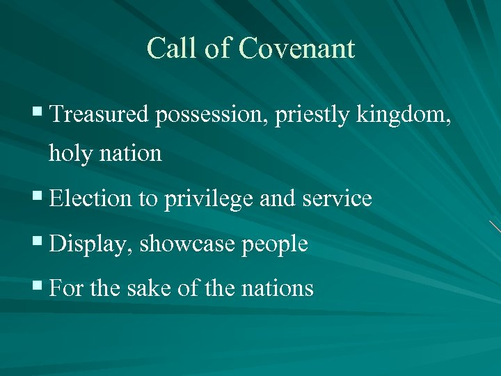 Call of Covenant § Treasured possession, priestly kingdom, holy nation § Election to privilege
