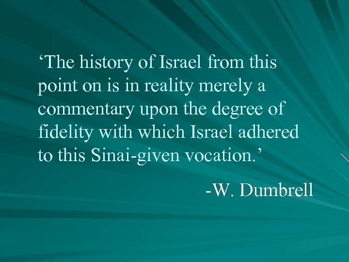 'The history of Israel from this point on is in reality merely a commentary