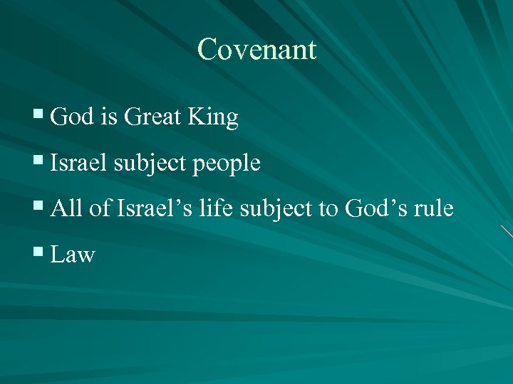 Covenant § God is Great King § Israel subject people § All of Israel's