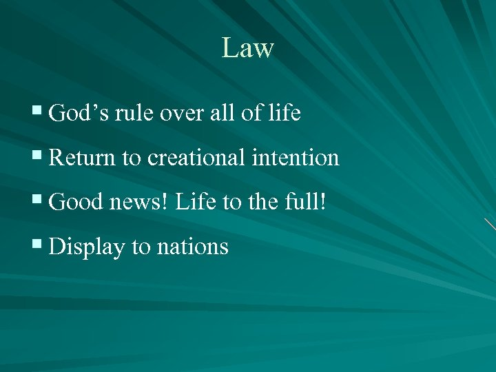 Law § God's rule over all of life § Return to creational intention §