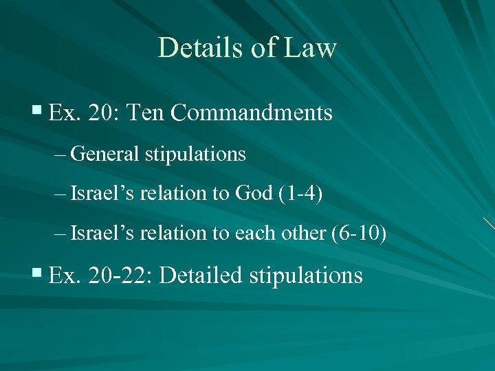 Details of Law § Ex. 20: Ten Commandments – General stipulations – Israel's relation
