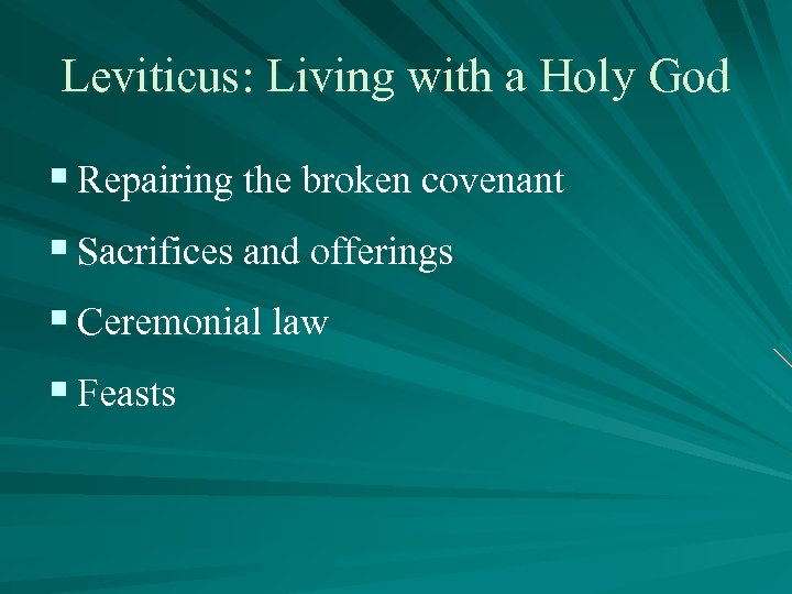 Leviticus: Living with a Holy God § Repairing the broken covenant § Sacrifices and