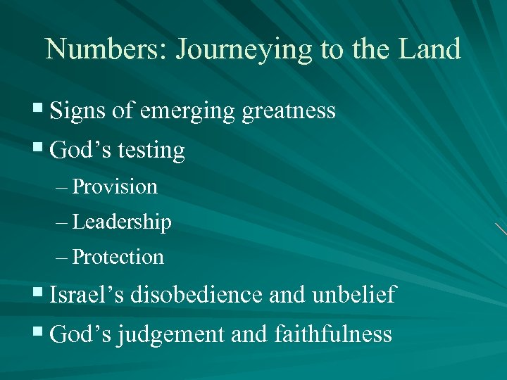 Numbers: Journeying to the Land § Signs of emerging greatness § God's testing –
