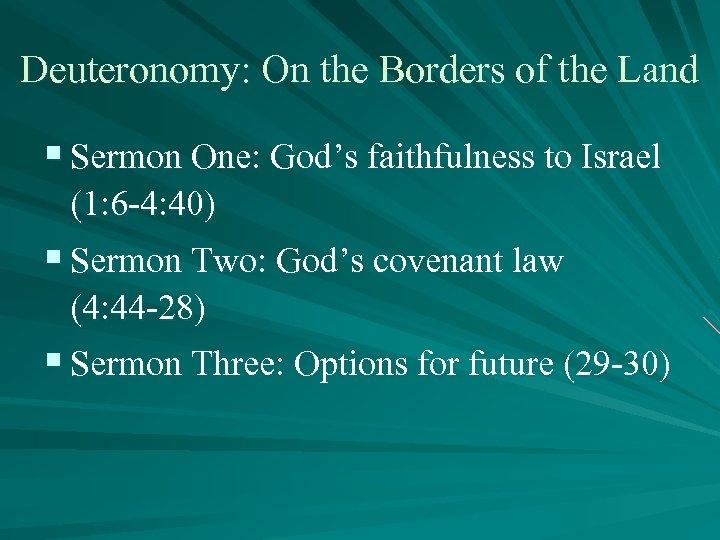Deuteronomy: On the Borders of the Land § Sermon One: God's faithfulness to Israel