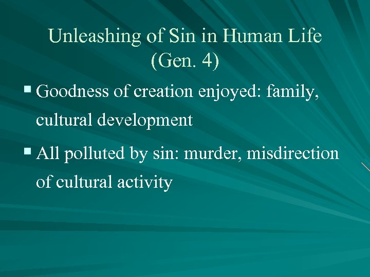 Unleashing of Sin in Human Life (Gen. 4) § Goodness of creation enjoyed: family,