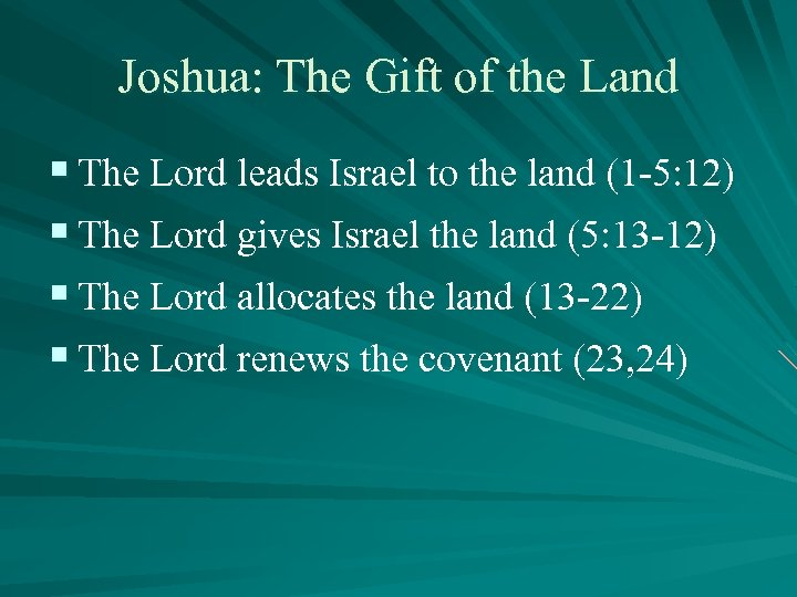 Joshua: The Gift of the Land § The Lord leads Israel to the land
