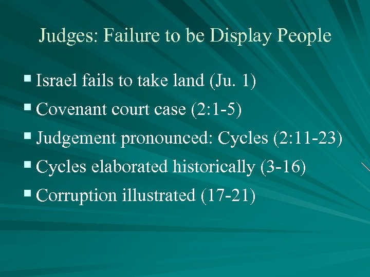 Judges: Failure to be Display People § Israel fails to take land (Ju. 1)