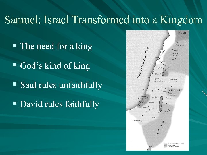 Samuel: Israel Transformed into a Kingdom § The need for a king § God's