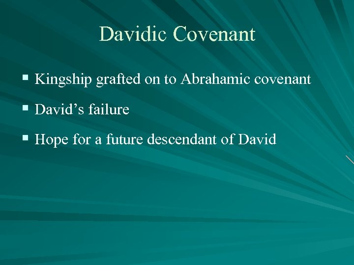 Davidic Covenant § Kingship grafted on to Abrahamic covenant § David's failure § Hope