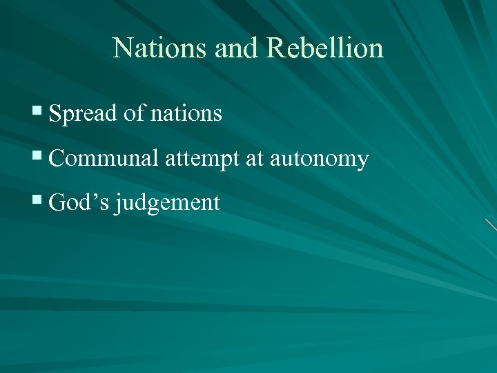 Nations and Rebellion § Spread of nations § Communal attempt at autonomy § God's