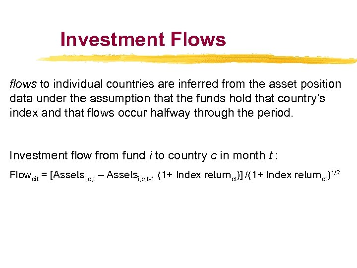 Investment Flows flows to individual countries are inferred from the asset position data under