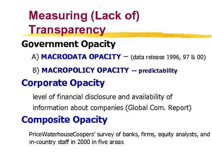 Measuring (Lack of) Transparency Government Opacity A) MACRODATA OPACITY – (data release 1996, 97