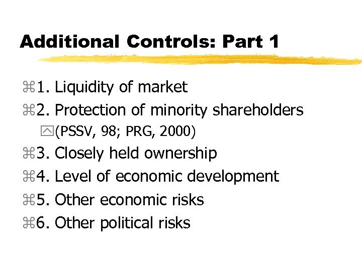 Additional Controls: Part 1 z 1. Liquidity of market z 2. Protection of minority