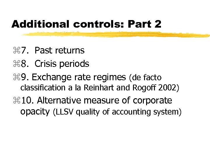 Additional controls: Part 2 z 7. Past returns z 8. Crisis periods z 9.