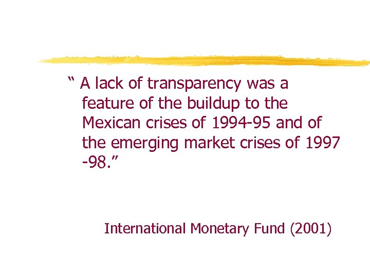 """"""" A lack of transparency was a feature of the buildup to the Mexican"""