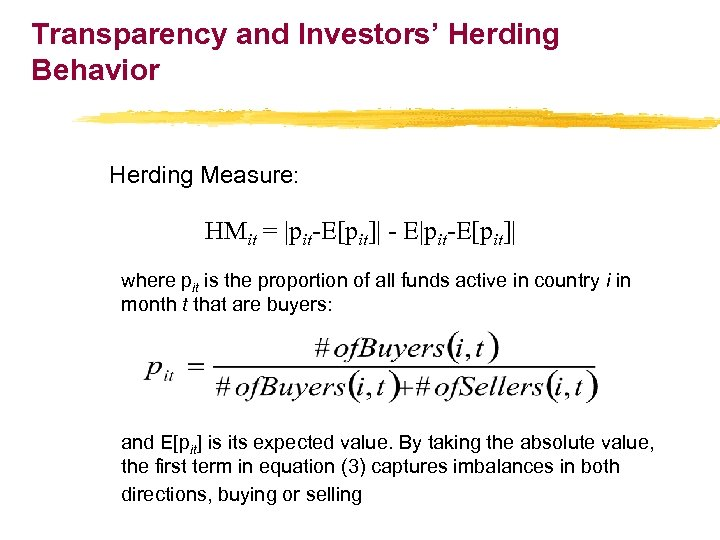 Transparency and Investors' Herding Behavior Herding Measure: HMit = |pit-E[pit]| - E|pit-E[pit]| where pit