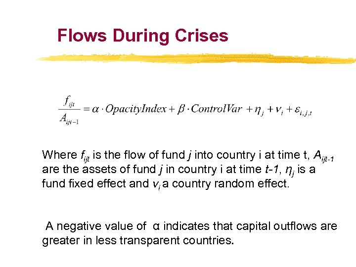 Flows During Crises Where fijt is the flow of fund j into country i