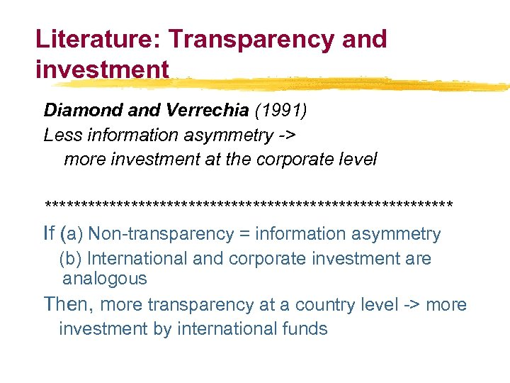 Literature: Transparency and investment Diamond and Verrechia (1991) Less information asymmetry -> more investment