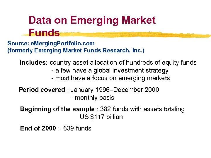 Data on Emerging Market Funds Source: e. Merging. Portfolio. com (formerly Emerging Market Funds