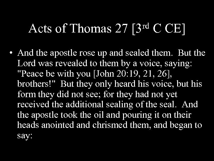 Acts of Thomas 27 rd [3 C CE] • And the apostle rose up