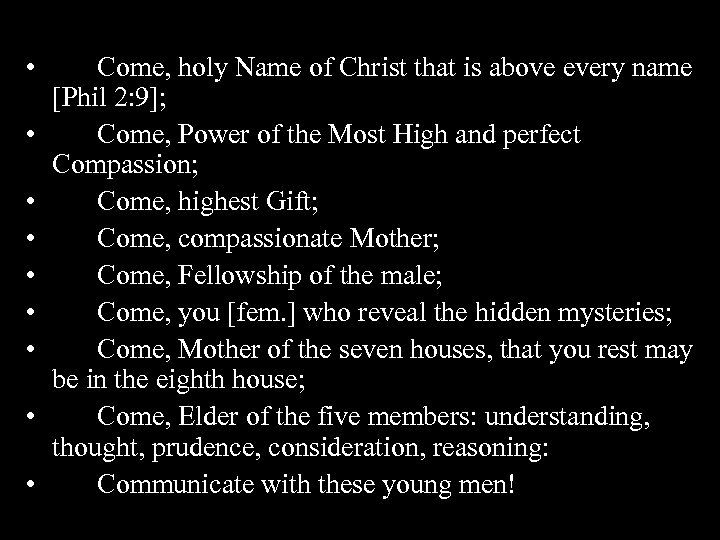 • • • Come, holy Name of Christ that is above every name