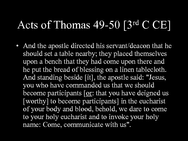Acts of Thomas 49 -50 rd [3 C CE] • And the apostle directed