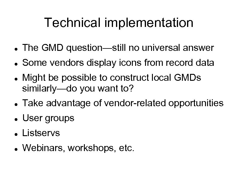 Technical implementation The GMD question—still no universal answer Some vendors display icons from record