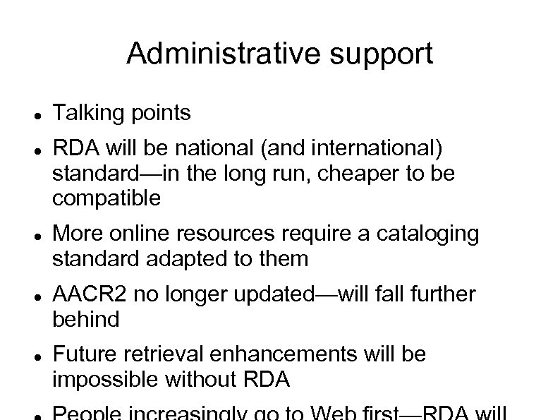 Administrative support Talking points RDA will be national (and international) standard—in the long run,