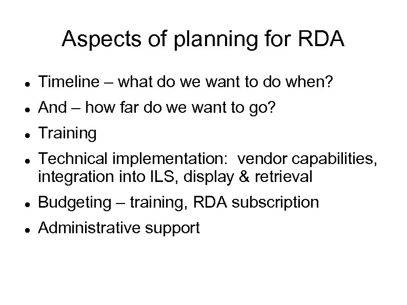 Aspects of planning for RDA Timeline – what do we want to do when?