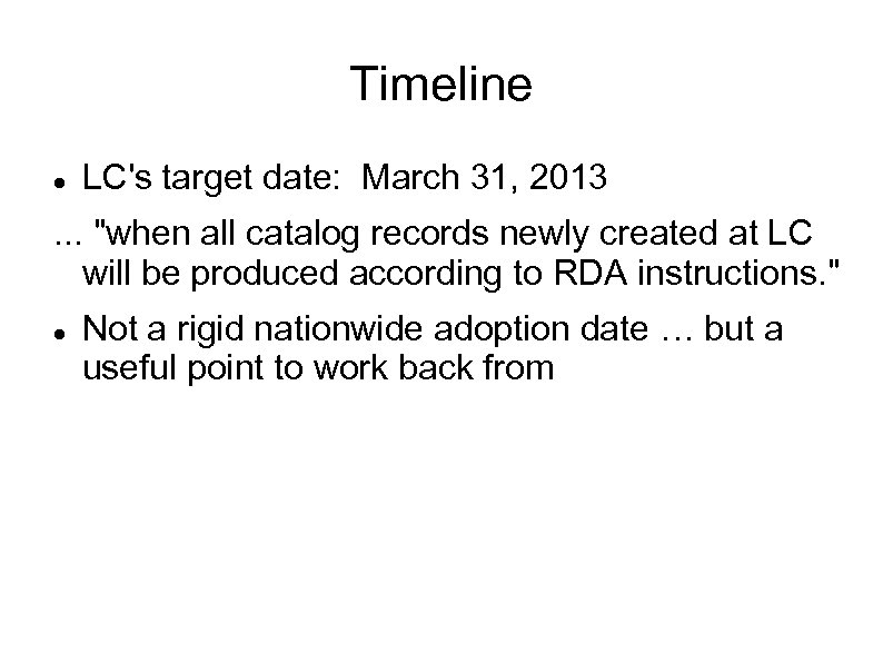 Timeline LC's target date: March 31, 2013 . . .