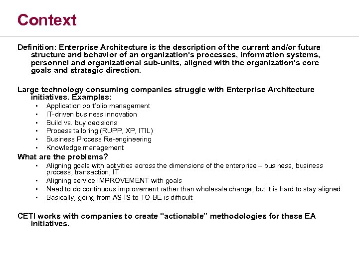 Context Definition: Enterprise Architecture is the description of the current and/or future structure and