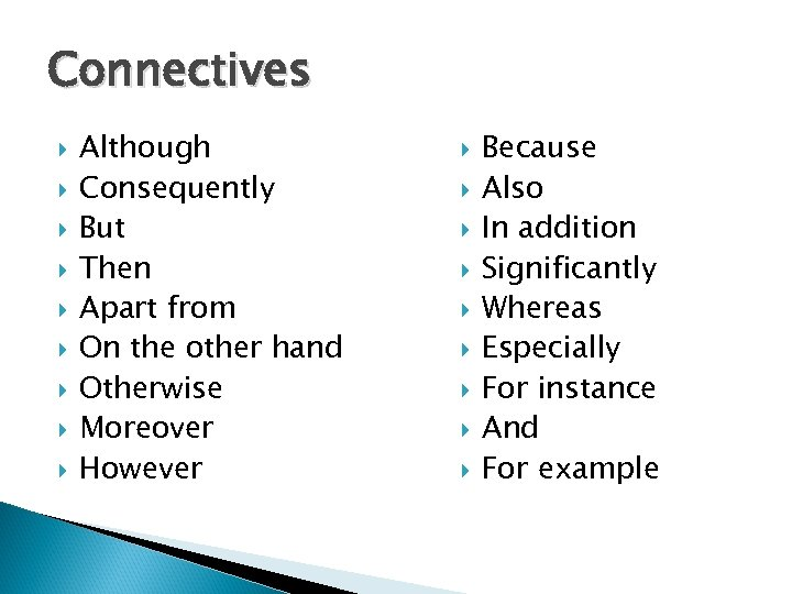 Connectives Although Consequently But Then Apart from On the other hand Otherwise Moreover However