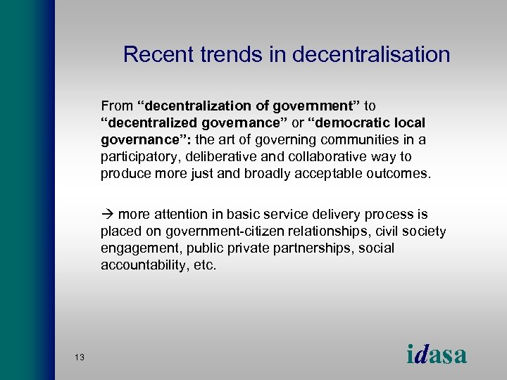 "Recent trends in decentralisation From ""decentralization of government"" to ""decentralized governance"" or ""democratic local"