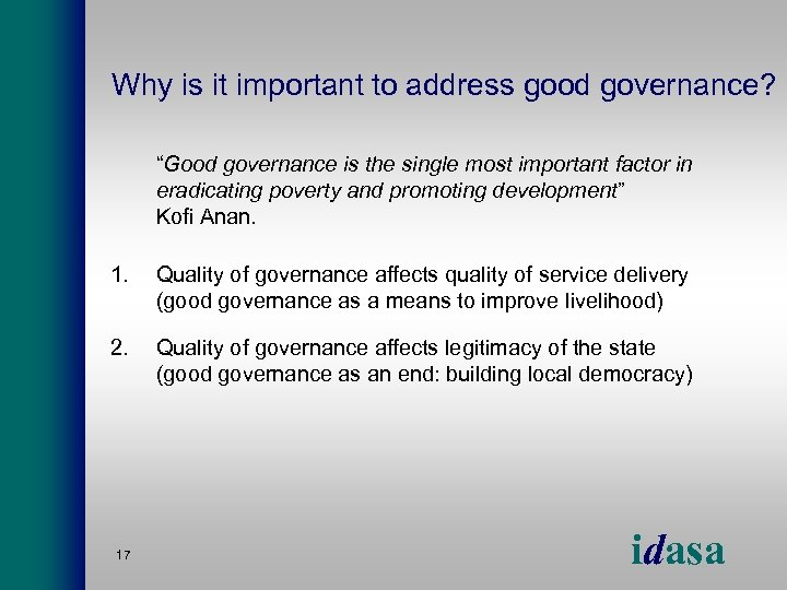 "Why is it important to address good governance? ""Good governance is the single most"