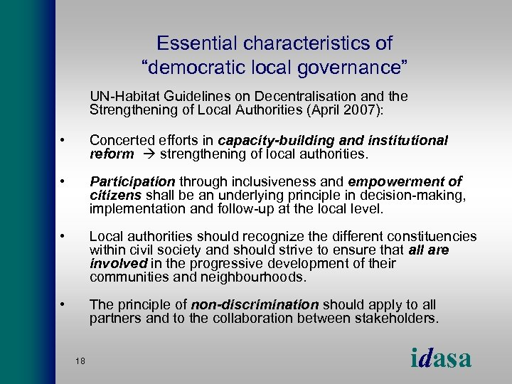 "Essential characteristics of ""democratic local governance"" UN-Habitat Guidelines on Decentralisation and the Strengthening of"